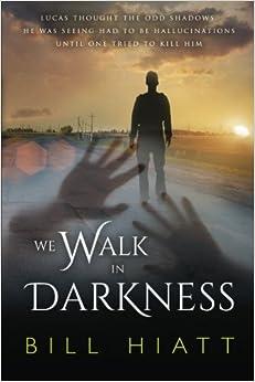 Book We Walk in Darkness: A Spell Weaver Novella: Volume 5