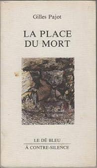 La place du mort par Gilles Pajot