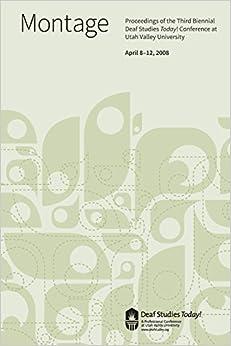 Book Deaf Studies Today! 2008 Conference Proceedings: Montage (Volume 3) by Eldredge Bryan (2015-06-20)
