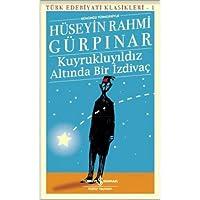 Kuyrukluyıldız Altında Bir İzdivaç - Günümüz Türkçesiyle: Türk Edebiyatı Klasikleri - 1