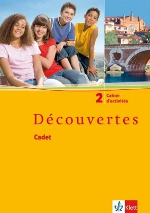 Découvertes Cadet. Das neue Lehrwerk speziell für jüngere Lerner / Cahier d'activités 6. Schuljahr