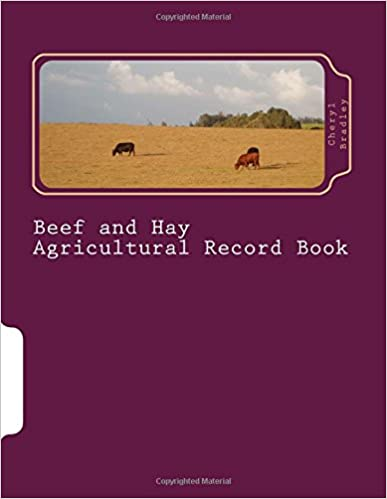 Beef and Hay Agricultural Record Book: Small and Medium Scale Cow-Calf Operation and Grass-Hay Operation