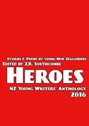 Heroes: Anthology 2016: NZ Young Writers' Anthology