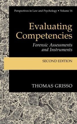 Evaluating Competencies: Forensic Assessments and Instruments (Perspectives in Law & Psychology) 2nd Edition by Grisso, Thomas published by Springer pdf epub