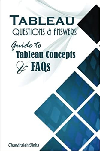 Buy Tableau Questions & Answers: Guide to Tableau Concepts