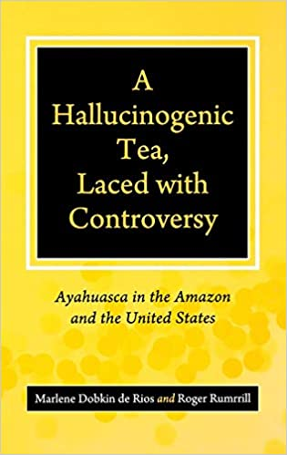 A Hallucinogenic Tea, Laced with Controversy: Ayahuasca in