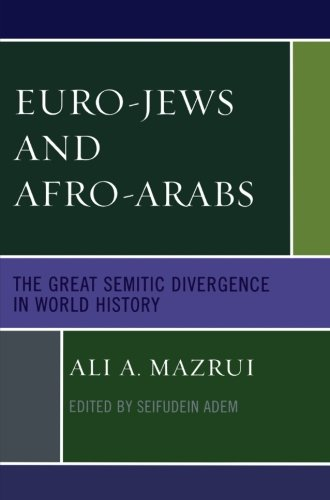 Euro-Jews and Afro-Arabs: The Great Semitic Divergence in World History