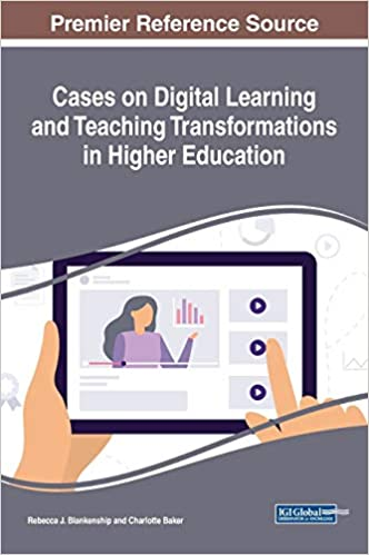 Cases On Digital Learning And Teaching Transformations In Higher Education Advances In Educational Technologies And Instructional Design Rebecca J Blankenship Rebecca J Blankenship Charlotte Baker 9781522593317 Amazon Com Books