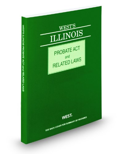 West's Illinois Probate Act and Related Laws, 2011 ed.
