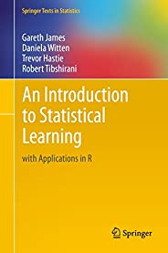 An Introduction to Statistical Learning: with Applications in R (Springer Texts in Statistics Book 103)