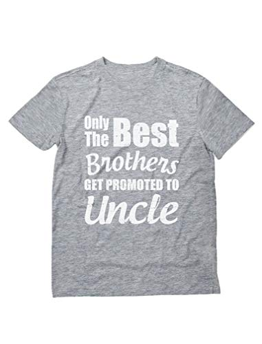 Only The Best Brothers Get Promoted to Uncle - Gift for Uncle Men's T-Shirt Medium Gray