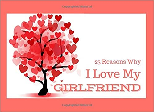 reasons why i love my girlfriend what i love about you book colorful inspiring pages with prompts fill in blanks to make a romantic gift for for