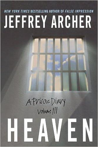 A Prison Diary Volume III: Heaven (The Prison Diaries Book 3)