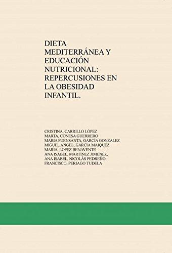 Descargar Libro Dieta MediterrÁnea Y EducaciÓn Nutricional: Repercusiones En La Obesidad Infantil. Cristina LÓpez Carrillo