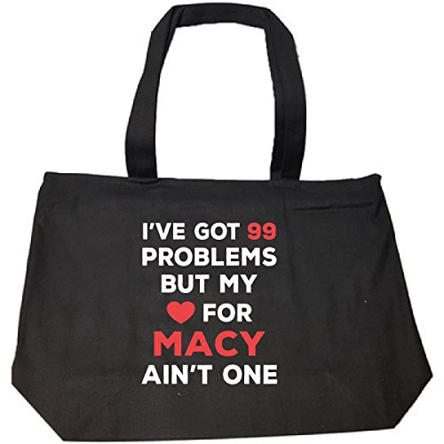 I've Got 99 Problems But My Love For Macy Ain't One - Tote Bag With - Bag My Macy's