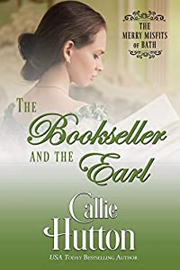 The Bookseller and the Earl (The Merry Misfits of Bath Book 1)
