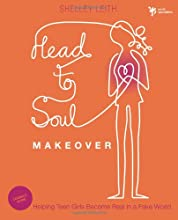Head-to-Soul Makeover Leader's Guide: Helping Teen Girls Become Real in a Fake World (Youth Specialties)