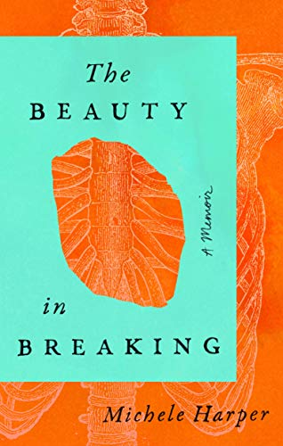 Book Cover: The Beauty in Breaking: A Memoir