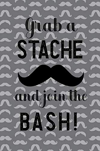 Grab A Stache And Join The Bash!: Blank Lined Notebook ( Mustache )  (Grey) ()