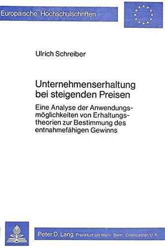 Unternehmenserhaltung bei steigenden Preisen: Eine Analyse der Anwendungsmöglichkeiten von Erhaltungstheorien zur Bestimmung des entnahmefähigen ... Universitaires Européennes) (German Edition)