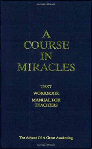 Book A Course in Miracles: Text, Workbook, Manual for Teachers - The Advent of a Great Awakening