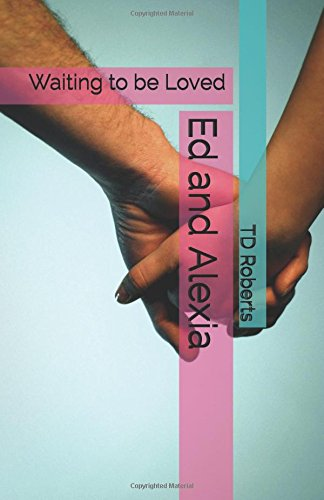 Ed and Alexia: Waiting to be Loved