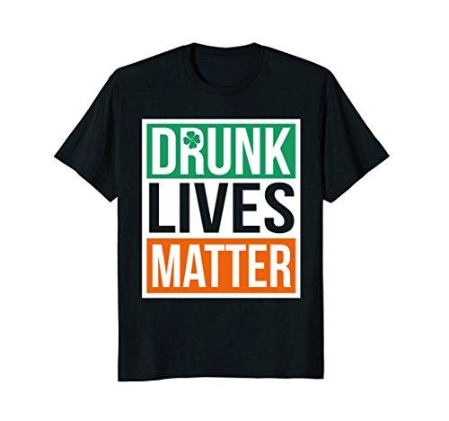 Mens Drunk Lives Matter T Shirt St. Patrick's Day for Men & Women XL (Female Saint Costume Ideas)
