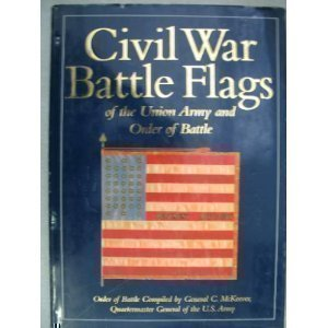 Civil War Battle Flags of the Union Army and Order of Battle