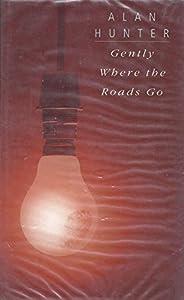 Gently Where the Roads Go (Black Dagger Crime Series)