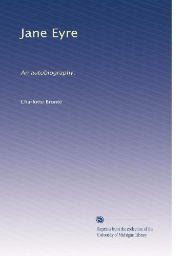 Jane Eyre: An autobiography,