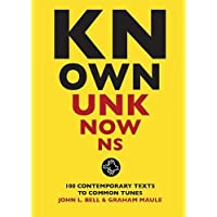 Known Unknowns: 100 contemporary texts to common tunes