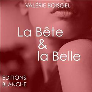 La Bête et La Belle Audiobook
