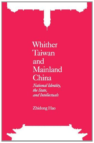 Whither Taiwan and Mainland China: National Identity, the State, and Intellectuals