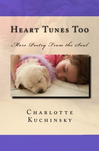 Heart Tunes Too: More Poetry From the Soul (Volume 2) PDF