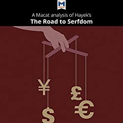 A Macat Analysis of Friedrich Hayek's The Road to Serfdom