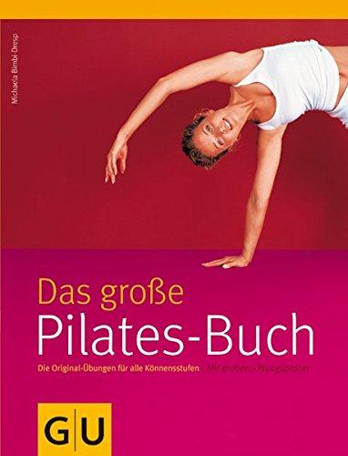 Pilates-Buch, Das große Taschenbuch – 13. März 2006 Michaela Bimbi-Dresp Das große GRÄFE UND UNZER Verlag GmbH 3774272093