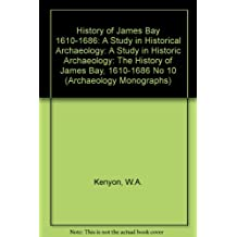 The history of James Bay 1610-1686: A study in historical archaeology