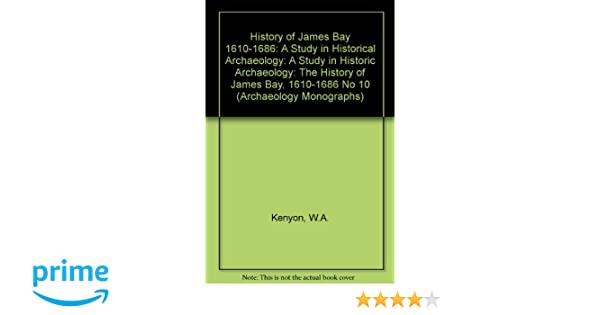 The history of James Bay 1610-1686 A study in historical archaeology