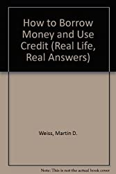How to Borrow Money and Use Credit (Real Life, Real Answers)