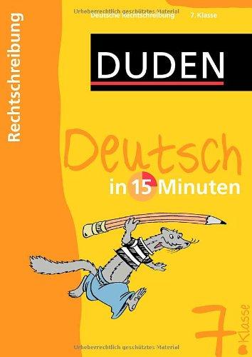 Duden Deutsch in 15 Minuten. Rechtschreibung 7. Klasse