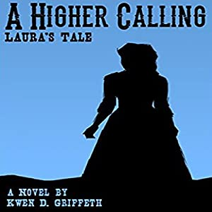 A Higher Calling: Laura's Tale Audiobook