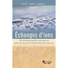 Echanges d'Ions: Chromatographie Ionique et Mise Oeuvre Industrie