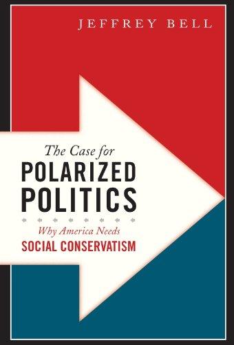 The Case for Polarized Politics: Why America Needs Social - Polarized Why