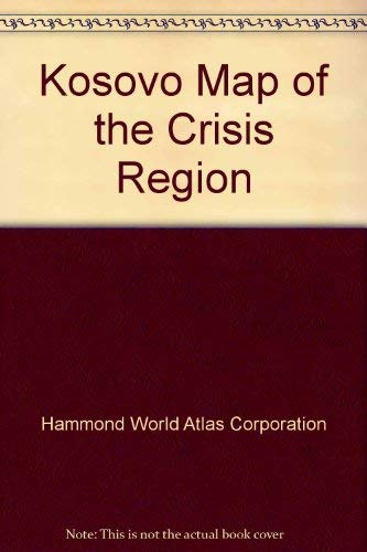Kosovo, map of the crisis region: Also includes world map on reverse : [western Balkan Peninsula...