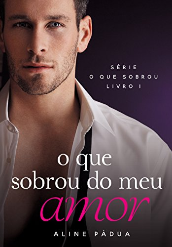 O que sobrou do meu amor