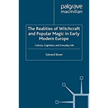The Realities of Witchcraft and Popular Magic in Early Modern Europe: Culture, Cognition and Everyday Life