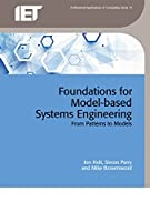 Foundations for Model-Based Systems Engineering: From Patterns to Models Front Cover