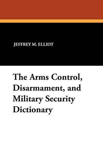 Books : The Arms Control, Disarmament, and Military Security Dictionary