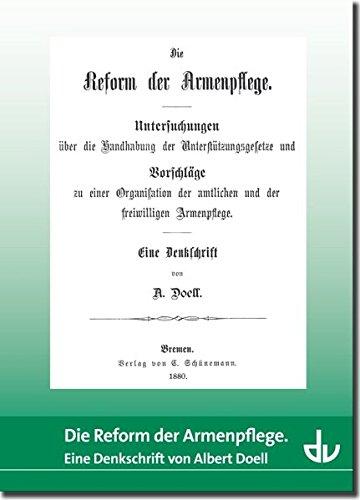 Die Reform der Armenpflege: Reihe Sonderdrucke und Sonderveröffentlichungen (SD 45)