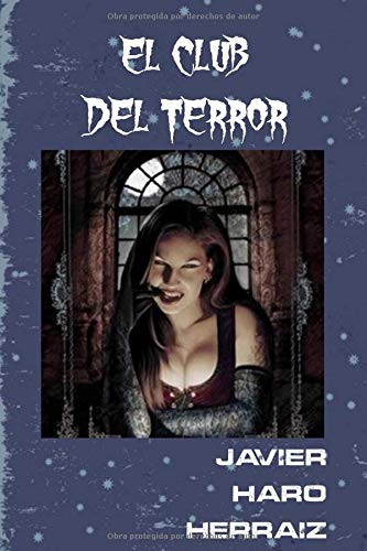 EL CLUB DEL TERROR  [HARO HERRAIZ, JAVIER] (Tapa Blanda)